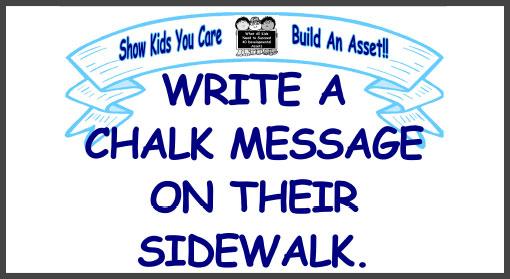 Write a Chalk Message on Their Sidewalk